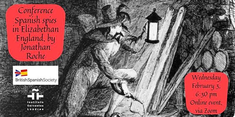 BSS Webinar series & Instituto Cervantes: Spanish spies in Elizabethan England by Historian Jonathan Roche