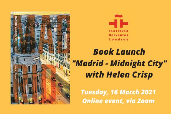 "Instituto Cervantes: Book Launch ""Madrid – Midnight City"" with Helen Crisp"